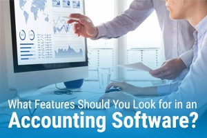 What Features Should You Look for in an Accounting Software
