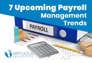 Top 7 Trends Shaping Payroll Management in 2021