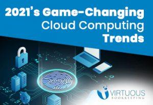 2021GÇÖs Game-Changing Cloud Computing Trends