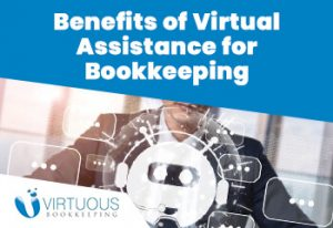 Benefits of Virtual Assistance for Bookkeeping