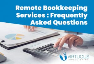 Remote Bookkeeping Services Frequently Asked Questions