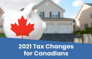 2021 Tax Changes for Canadians