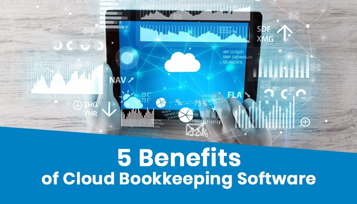 5 Benefits of Cloud Bookkeeping Software