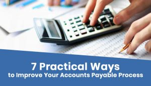 7-Practical-Ways-to-Improve-Your-Accounts-Payable-Process