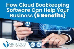 How Cloud Bookkeeping Software Can Help Your Business (5 Benefits)