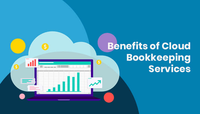 Benefits of Cloud Bookkeeping Services
