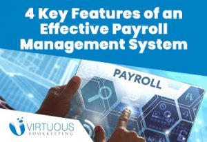 4 Key Features of an Effective Payroll Management System