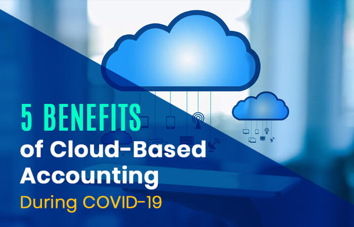 5-benefits-of-cloud-based-accounting-during- COVID