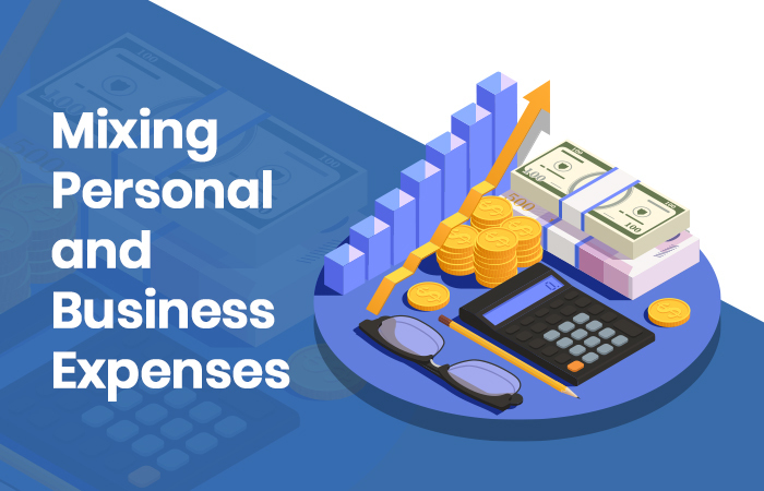 Mixing Personal and Business Expenses